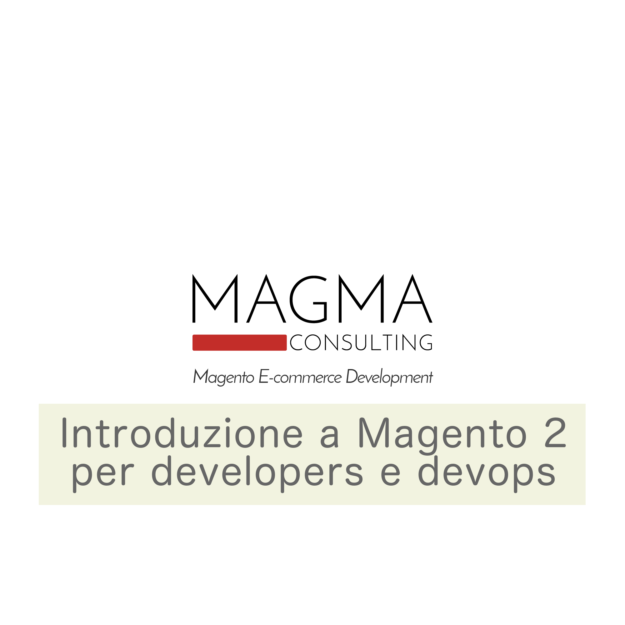 Introduzione a Magento 2 per developers e devops